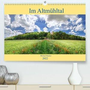 Im Altmühltal (Premium, hochwertiger DIN A2 Wandkalender 2022, Kunstdruck in Hochglanz)