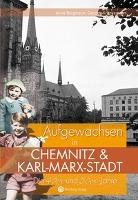 Die 40er und 50er Jahre. Aufgewachsen in Chemnitz und Karl-Marx-