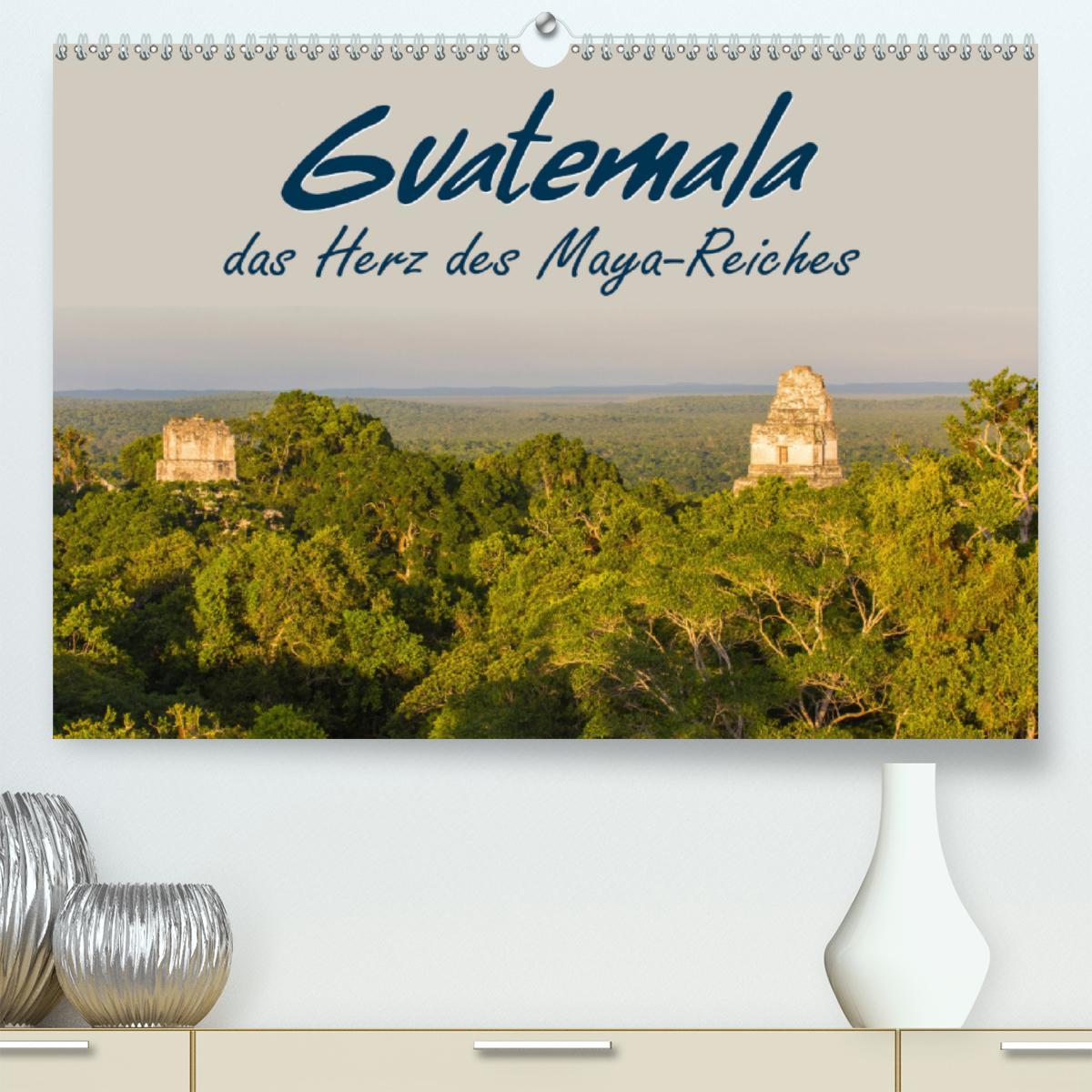 Guatemala - das Herz des Mayareiches (Premium, hochwertiger DIN