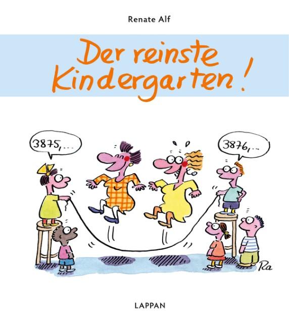 Der reinste Kindergarten!