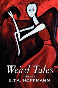 Weird Tales. Vol. I by E.T A. Hoffman, Fiction, Fantasy