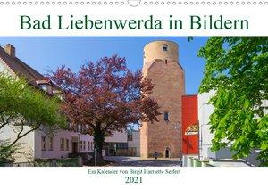 Bad Liebenwerda in Bildern (Wandkalender 2021 DIN A3 quer)