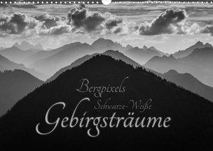 Bergpixels Schwarz-Weiße Gebirgsträume (Wandkalender 2022 DIN A3 quer)