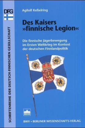 """Des Kaisers """"finnische Legion"""""""