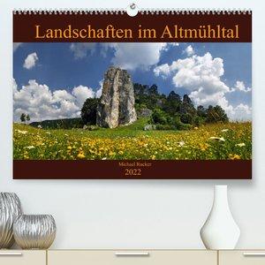 Landschaften im Altmühltal (Premium, hochwertiger DIN A2 Wandkalender 2022, Kunstdruck in Hochglanz)
