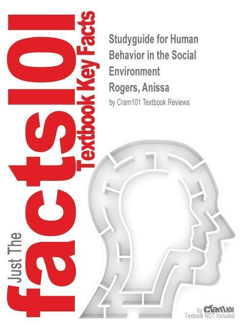 Studyguide for Human Behavior in the Social Environment by Roger