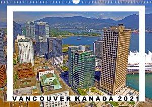 Vancouver Kanada Kalender 2021 (Wandkalender 2021 DIN A3 quer)