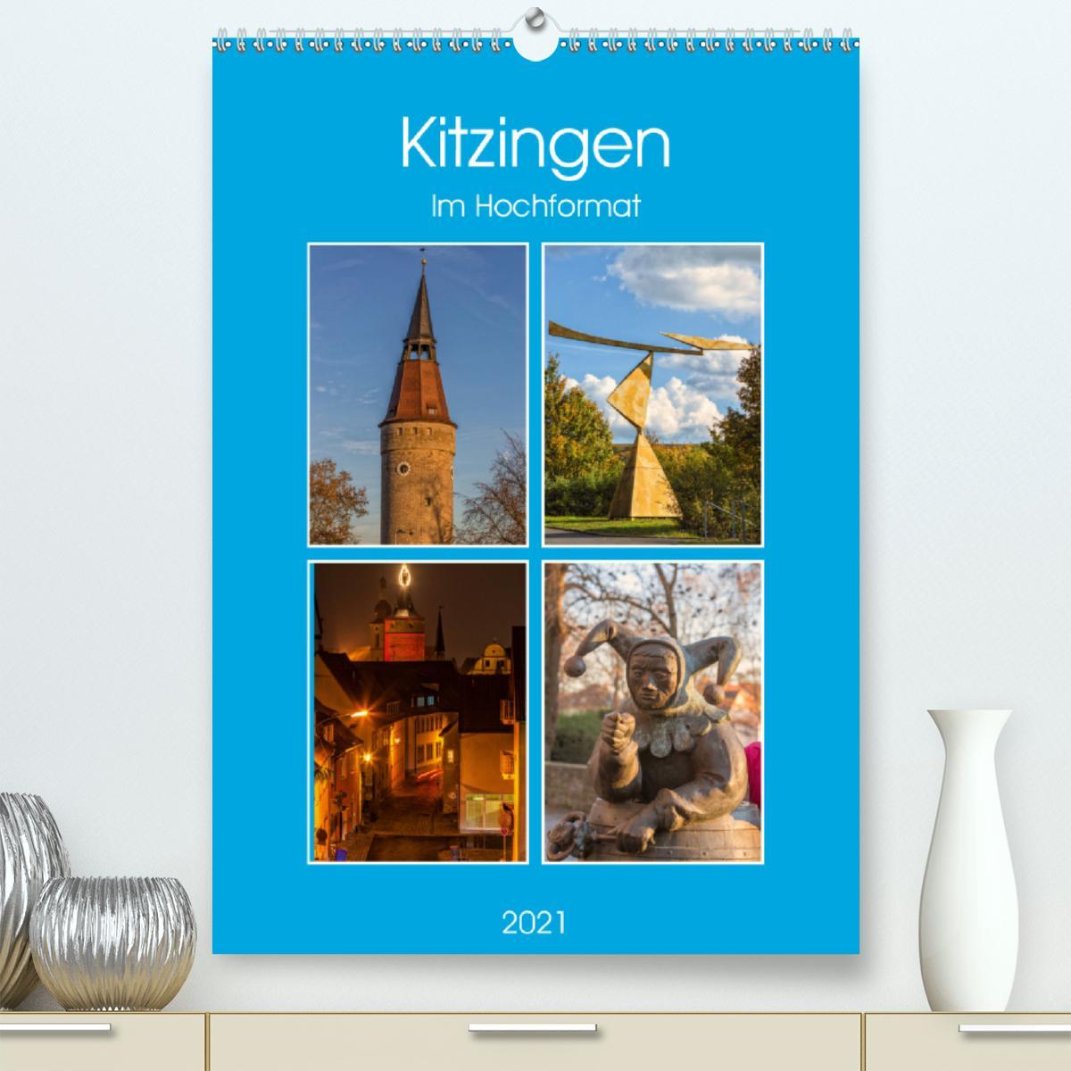 Kitzingen im Hochformat (Premium, hochwertiger DIN A2 Wandkalend