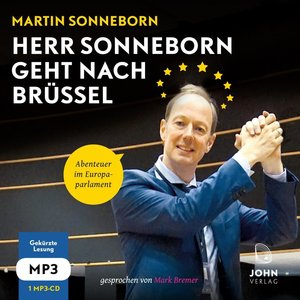 Herr Sonneborn geht nach Brüssel: Abenteuer im Europaparlament, Audio-CD, MP3