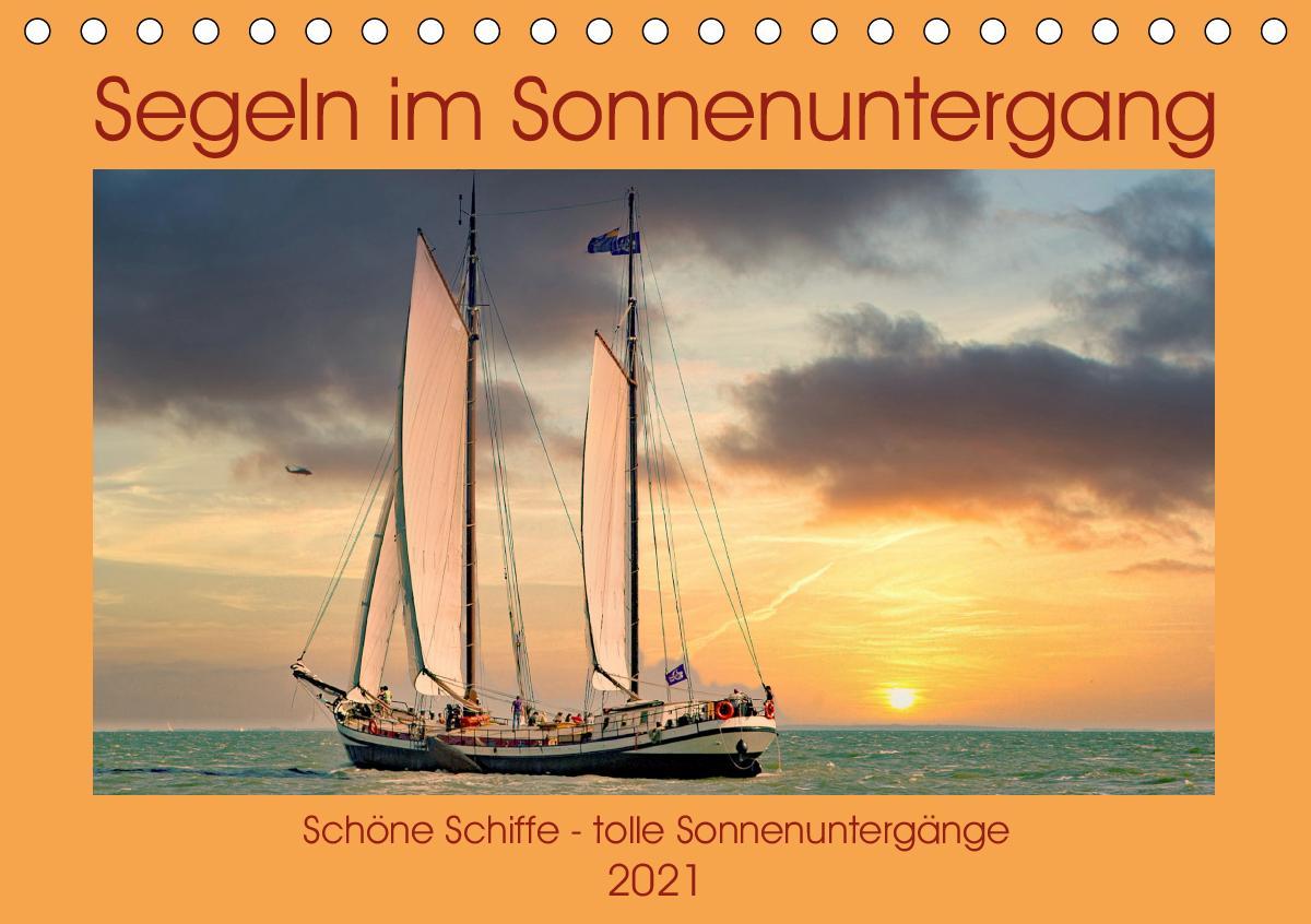 Segeln im Sonnenuntergang (Tischkalender 2021 DIN A5 quer)