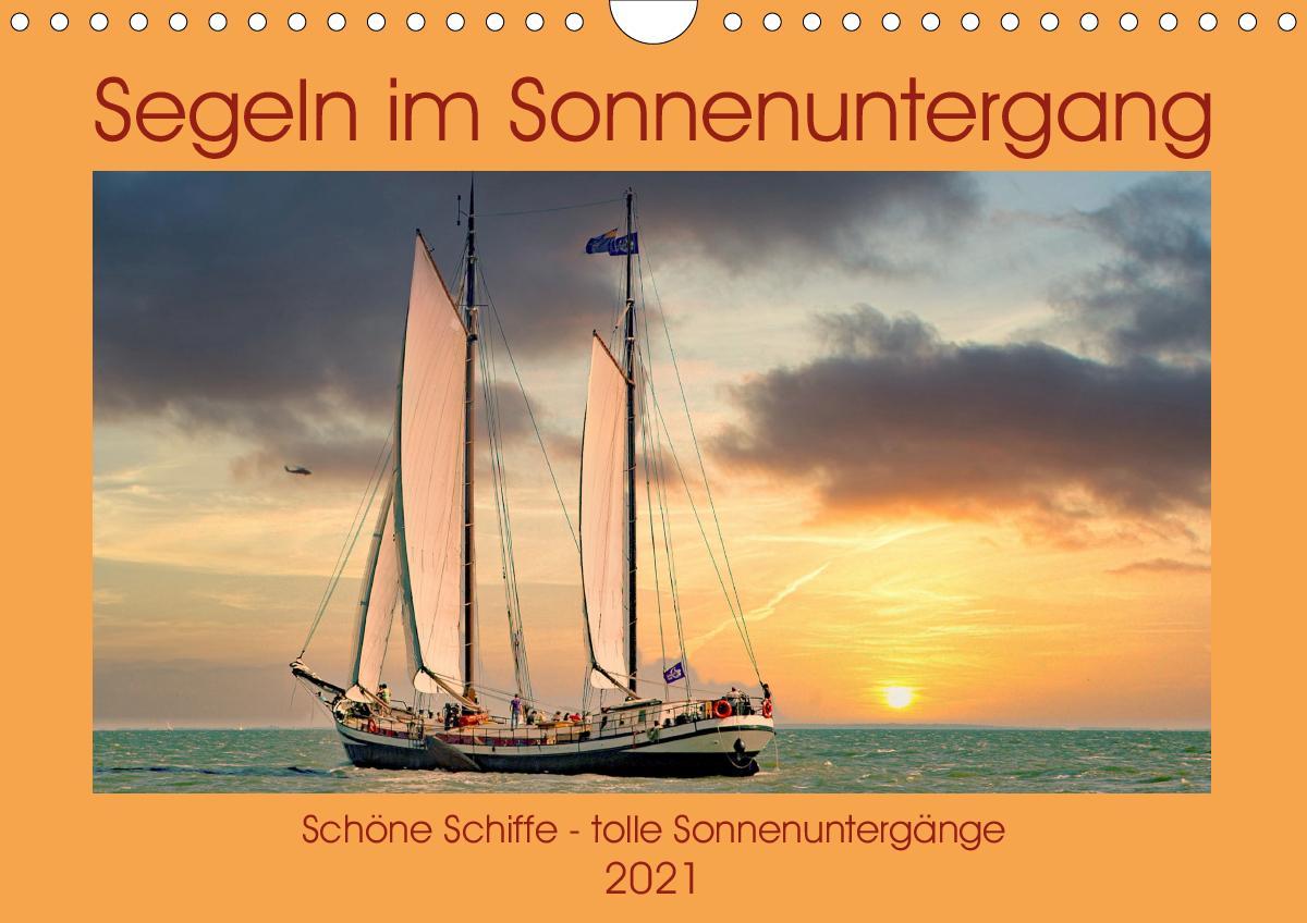 Segeln im Sonnenuntergang (Wandkalender 2021 DIN A4 quer)