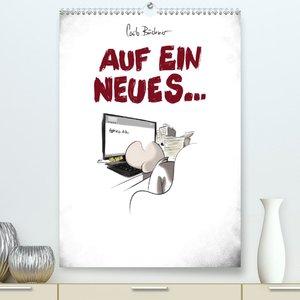 Carlo Büchner - AUF EIN NEUES... (Premium, hochwertiger DIN A2 W