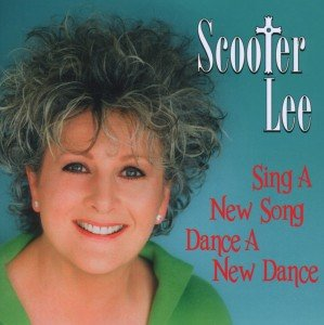Scooter Lee: Sing A New Song,Dance A New Dance