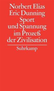 Sport und Spannung im Prozeß der Zivilisation