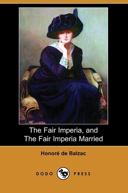 The Fair Imperia, and the Fair Imperia Married (Dodo Press)