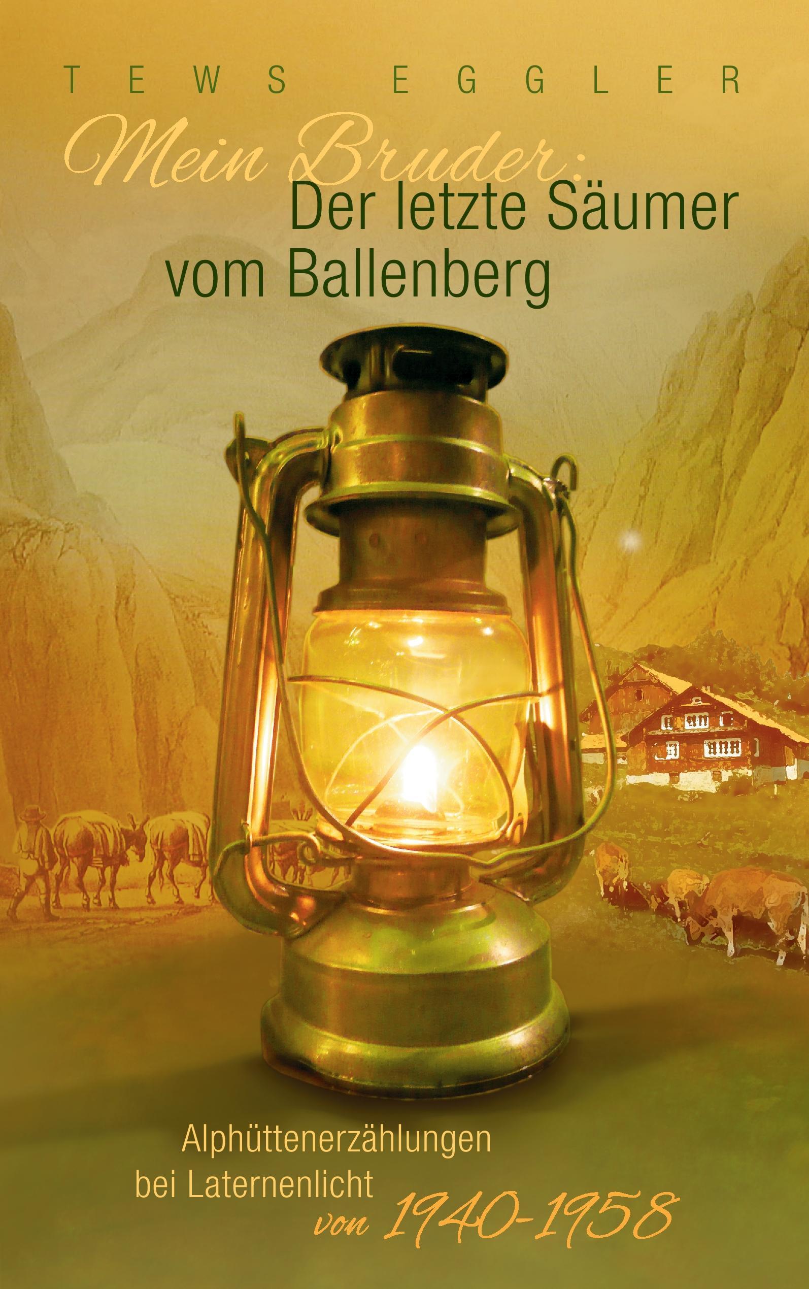 Eggler, T: Mein Bruder: Der letzte Säumer vom Ballenberg