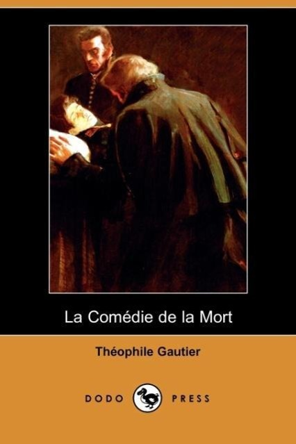 Comedie de La Mort (Dodo Press)