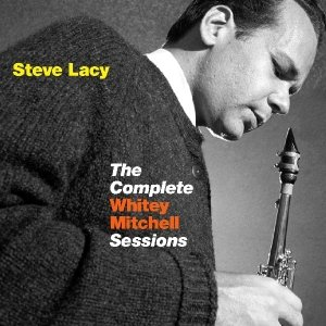 Lacy, S: Complete Whitey Mitchell Sessions