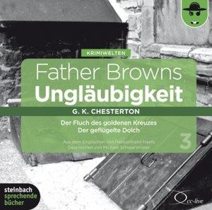 Father Browns Ungläubigkeit, 8 Audio-CDs. Vol.1-4
