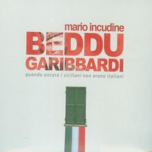 Incudine, M: Beddu Garibbardi