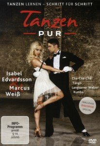 Tanzen Pur - Der Tanzkurs mit Isabel Edvardsson & Marcus Weiß