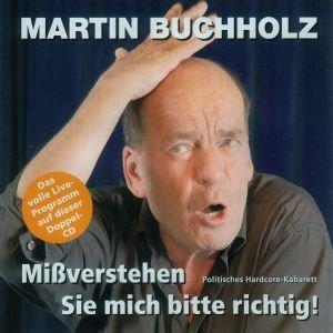 Buchholz, M: Miáverstehen Sie Mich Bitte Richtig!