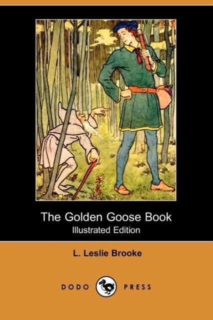 The Golden Goose Book (Illustrated Edition) (Dodo Press)