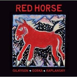 Kaplansky/Gorka/Gilkyson: Red Horse