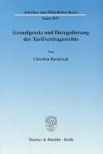 Grundgesetz und Deregulierung des Tarifvertragsrechts