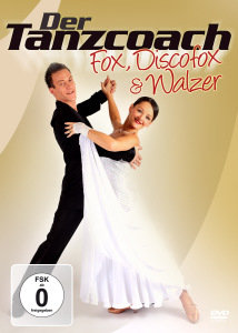 Der Tanzcoach - Fox, Discofox & Walzer