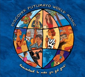 Discover Putumayo World Music-Guaranteed To Make Y