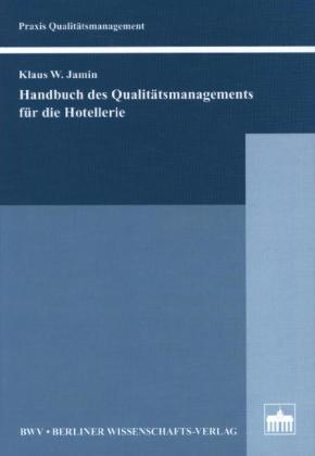 Handbuch des Qualitätsmanagements für die Hotellerie
