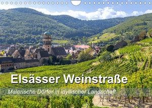 Elsässer Weinstraße, malerische Dörfer in idyllischer Landschaft (Wandkalender 2022 DIN A4 quer)