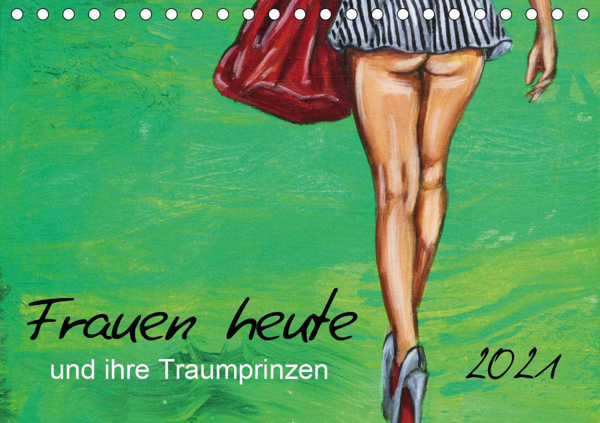 Frauen heute und ihre Traumprinzen (Tischkalender 2021 DIN A5 qu