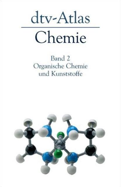 dtv-Atlas zur Chemie 2. Organische Chemie und Kunststoffe