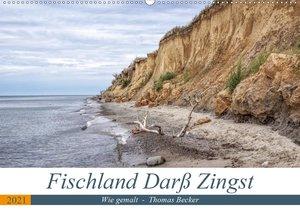 Fischland Darß Zingst - wie gemalt (Wandkalender 2021 DIN A2 que