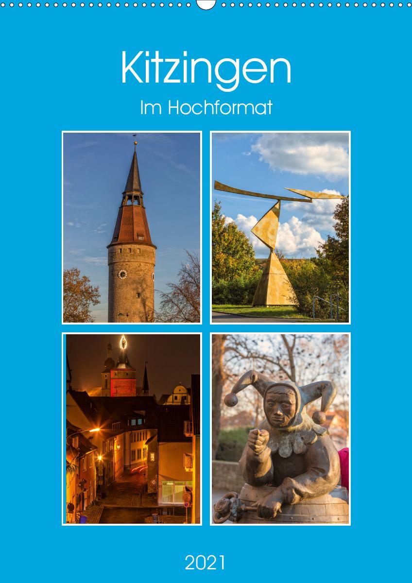 Kitzingen im Hochformat (Wandkalender 2021 DIN A2 hoch)