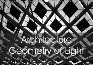 Architecture Geometry of Light (Wall Calendar 2021 DIN A3 Landsc