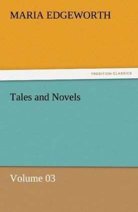 Tales and Novels - Volume 03