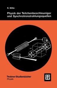 Physik der Teilchenbeschleuniger und Synchrotronstrahlungsquellen