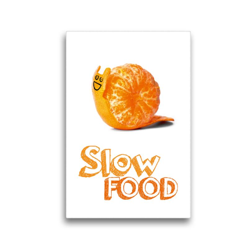 Premium Textil-Leinwand 30 cm x 45 cm hoch Slow Food - in unsere