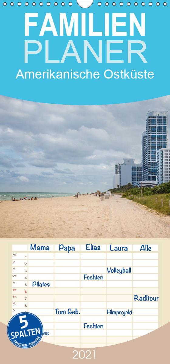 Amerikanische Ostküste - Familienplaner hoch (Wandkalender 2021