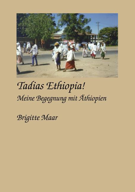 Tadias Ethiopia ! meine Begegnung mit Äthiopien