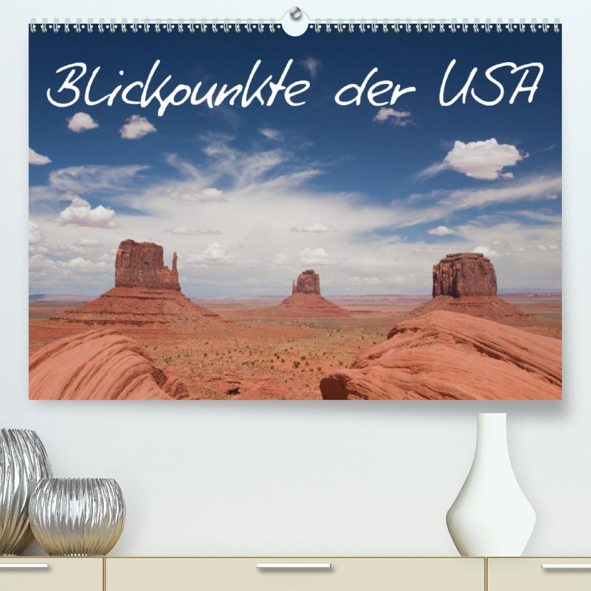 Blickpunkte der USA (Premium, hochwertiger DIN A2 Wandkalender 2