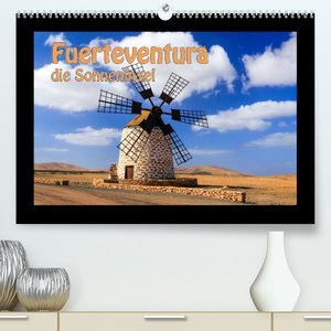 Fuerteventura die Sonneninsel (Premium, hochwertiger DIN A2 Wandkalender 2022, Kunstdruck in Hochglanz)