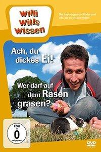 Willi wills wissen - Ach, du dickes Ei!/Wer darf auf dem Rasen grasen?