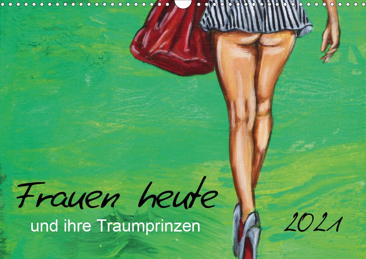 Frauen heute und ihre Traumprinzen (Wandkalender 2021 DIN A3 que