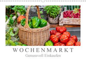 Wochenmarkt - Genussvoll Einkaufen (Wandkalender 2021 DIN A3 que