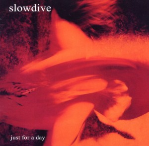 Just For A Day (Expanded 2CD Edition)