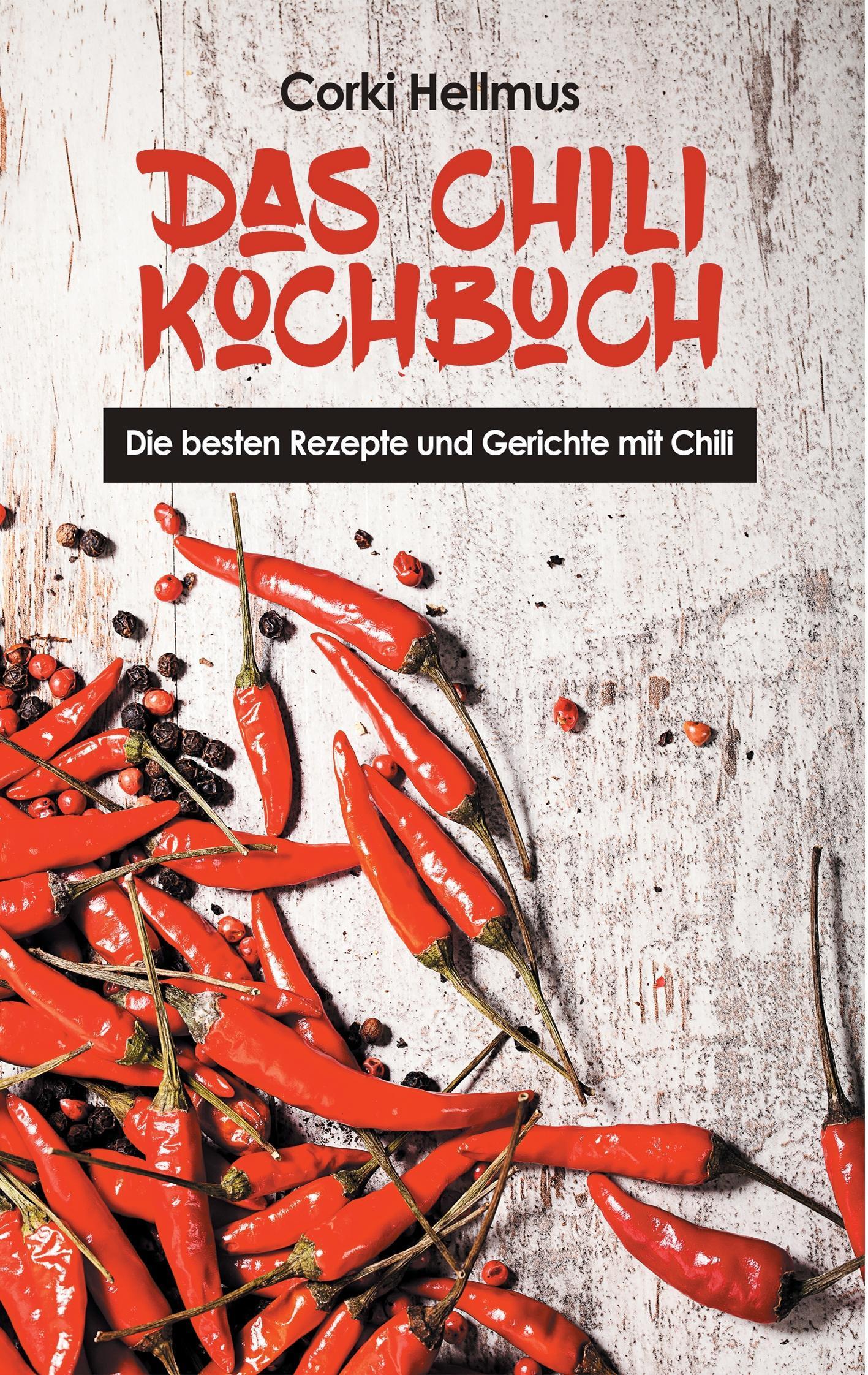 Das Chili Kochbuch